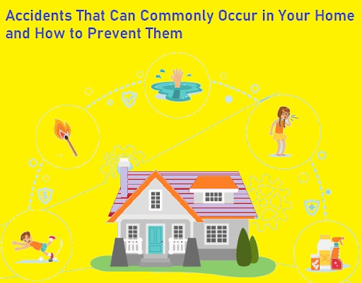 Accidents That Can Commonly Occur in Your Home and How to Prevent Them