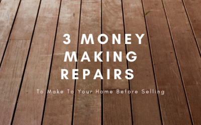 Home Repairs: 3 Money Making Repairs to Make Before Selling Your Home!